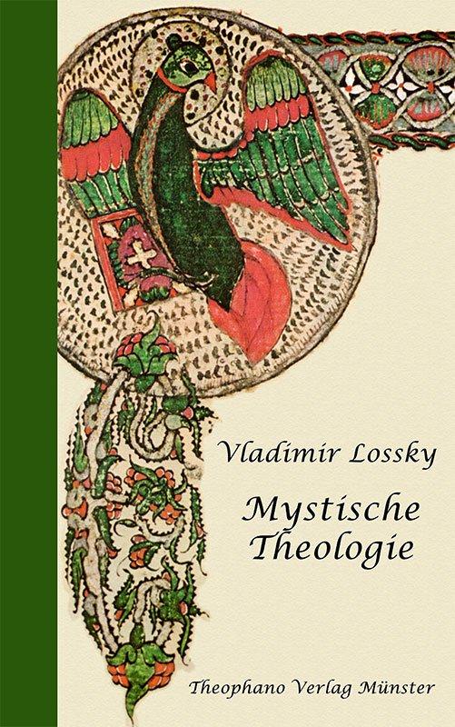 Vladimir Lossky - Betrachtungen über die mystische Theologie der Ostkirche
