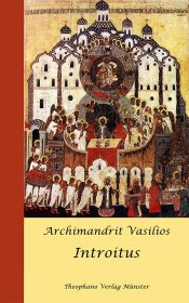 Archimandrit Vasilios - Introitus