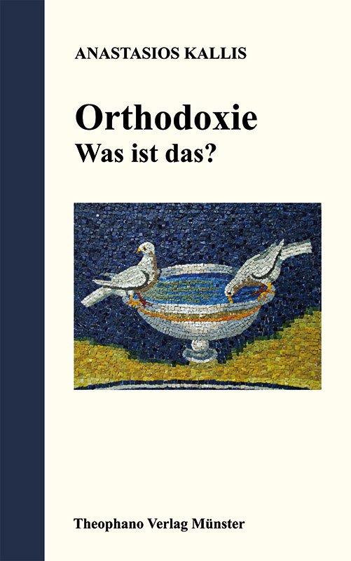 Anastasios Kallis, Orthodoxie - Was ist das?