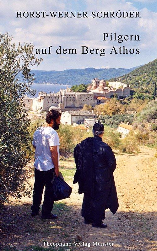 Horst-Werner Schröder - Pilgern auf dem Berg Athos
