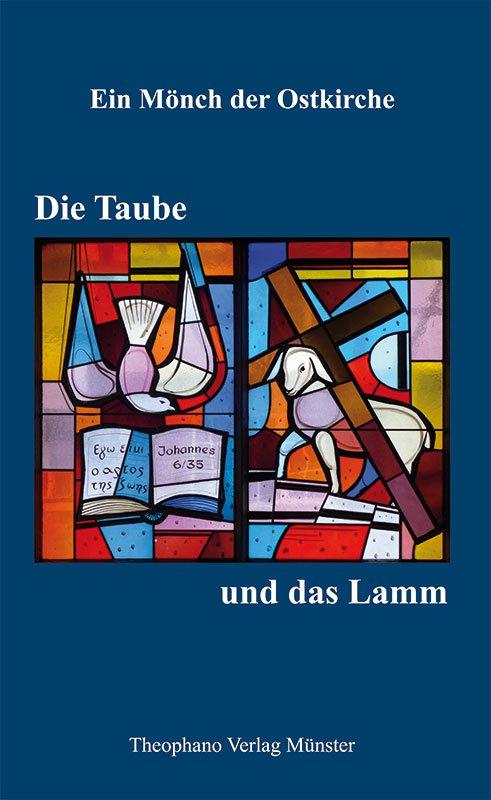 Ein Mönch der Ostkirche - Die Taube und das Lamm